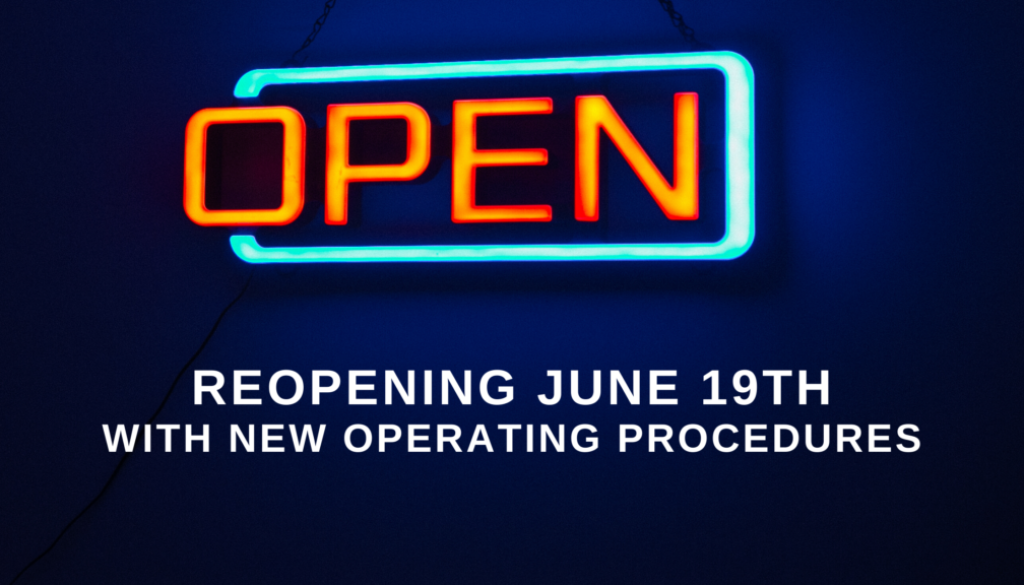 reopening June 19th with new operating procedures
